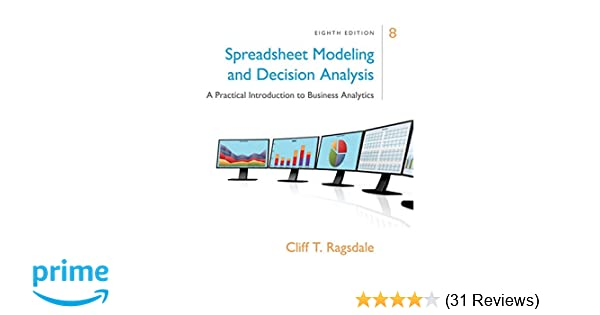 Spreadsheet modeling decision analysis a practical introduction spreadsheet modeling decision analysis a practical introduction to business analytics mindtap course list cliff ragsdale 9781305947412 amazon fandeluxe Gallery