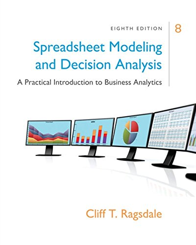 (Spreadsheet Modeling & Decision Analysis: A Practical Introduction to Business)