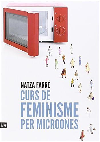 Resultat d'imatges de Curs de feminisme per microones, de Natza Farré