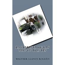 La Pianista de las manos tristes (Spanish Edition)