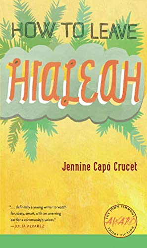 How to Leave Hialeah (Iowa Short Fiction Award)