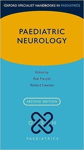Paediatric Neurology (Oxford Specialist Handbooks in Paediatrics) by Forsyth, Rob, Newton, Richard W. (2012)
