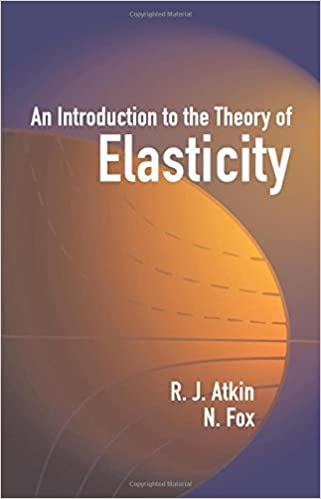 Book An Introduction to the Theory of Elasticity (Dover Books on Physics) by R. J. Atkin (2005-11-21)