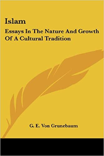 com islam essays in the nature and growth of a cultural  islam essays in the nature and growth of a cultural tradition
