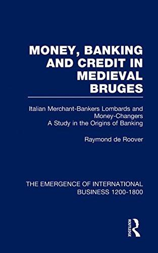 Emergence of International Business 1200-1800: Money Bank&Cred Med Bruges  V2 (The Rise of International Business) (