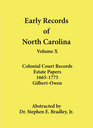 Early Records of North Carolina, Vol. 10, Colonial Court Records Estate Papers, 1665 - 1775