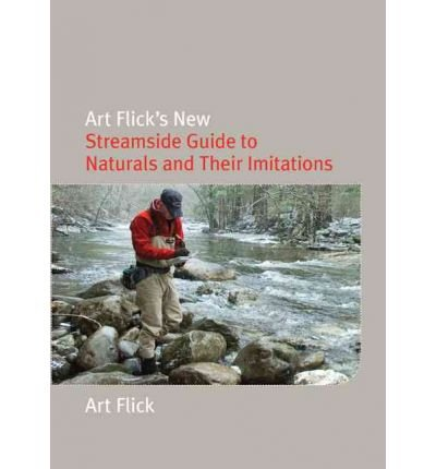 Art Flick's New Streamside Guide (Nick Lyons Books) (Undefined) - Common ebook