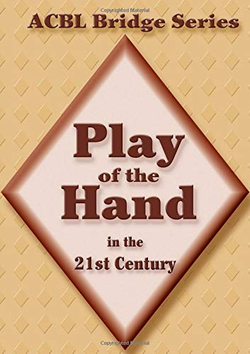 (Play of the Hand in the 21st Century: The Diamond Series (ACBL Bridge))