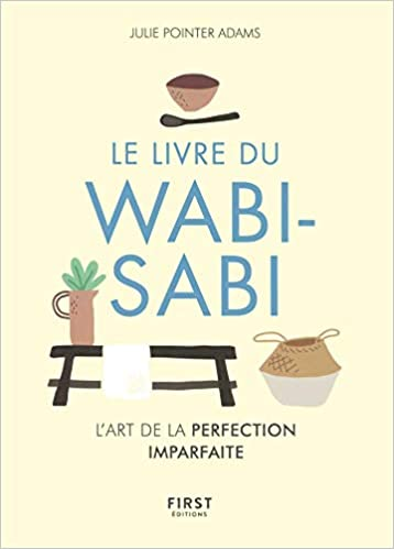 Le Livre Du Wabi Sabi L Art Du Parfaitement Imparfait