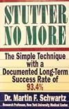 Stutter No More, Martin F. Schwartz, 0671726129