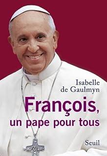 François, un pape pour tous, Gaulmyn, Isabelle de