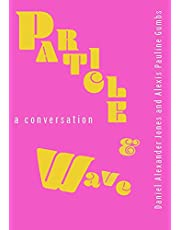 Particle and Wave: A Conversation