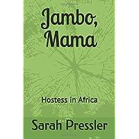 Jambo, Mama: Hostess in Africa