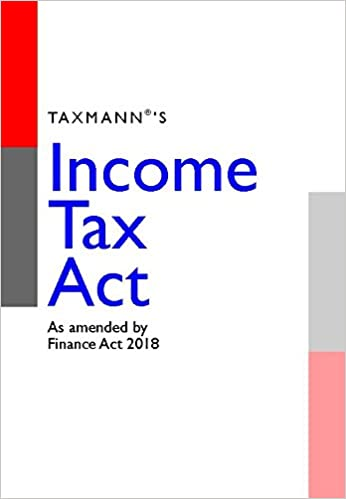 Income Tax Act-As Amended by Finance Act 2018 (Pocket Edition)