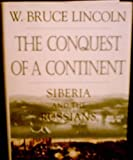 img - for The Conquest of a Continent: Siberia and the Russians by W. Bruce Lincoln (1993-12-28) book / textbook / text book