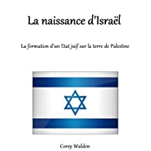 La naissance d'Israël (French Edition)