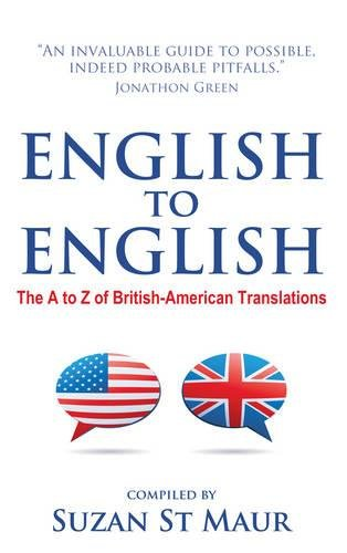 Download English to English: The A to Z of British-American Translations PDF
