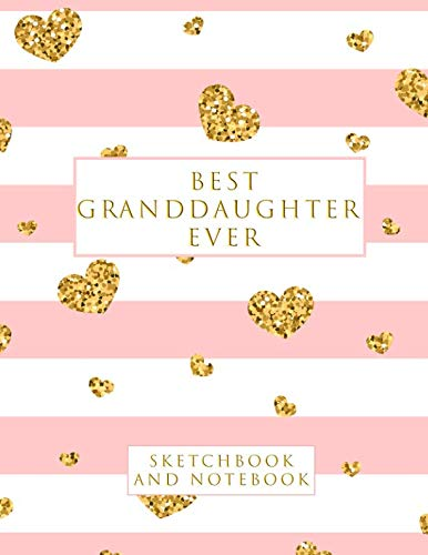 Best Granddaughter Ever: Sketchbook and Notebook for Writing, Drawing, Doodling and Sketching