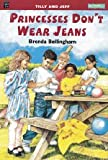 img - for Princesses Don't Wear Jeans, Tilly and Jeff (MONDO) book / textbook / text book