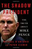 """It presents an entirely damning portrait of Pence. You've seen his colors before, but not so vividly and in this detail."" ―Frank Bruni, The New York Times ""Producing a biography of a living, controversial politician is always difficult. D'Antonio..."
