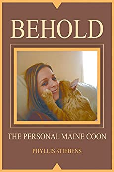 Behold the Personal Maine Coon: Revised Edition by [Stiebens, Phyllis]