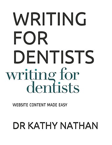 WRITING FOR DENTISTS: WEBSITE CONTENT MADE EASY
