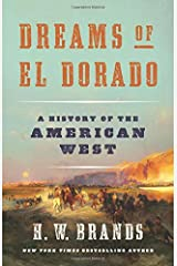 Dreams of El Dorado: A History of the American West Hardcover