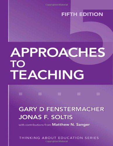 Approaches to Teaching, Fifth Edition (Thinking About Education Series)