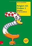 Religion Mit Kindern 3 : Materialien Fur Die Grundschule, Steinkühler, Martina and Steinkuhler, Martina, 3525770103