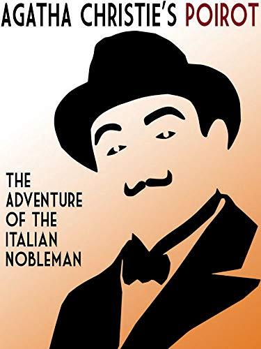 The Adventure of the Italian Nobleman (Bonus Edition) (Poirot The Adventure Of The Italian Nobleman)