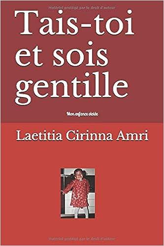 Tais Toi Et Sois Gentille Mon Enfance Violee Amazon Fr
