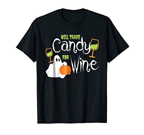 Will Trade Candy For Wine Funny Halloween Quote T-Shirt ()