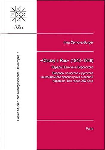 Obrazy y Rus (1843-1846) Von Karel Havlicek Borovskij: Studien Zur Tschechischen Und Russischen Nationalen Aufklarung in Der Ersten Halfte Der 40er ... Zur Kulturgeschichte Osteuropas (Bsko))