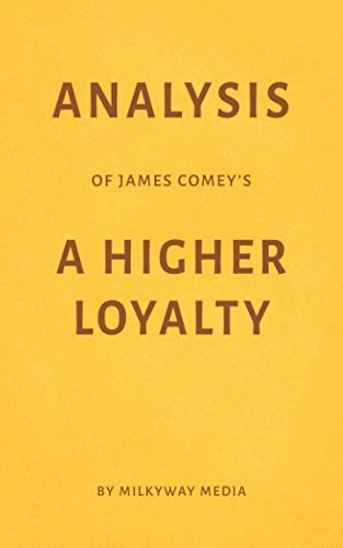 Analysis of James Comey's A Higher Loyalty by Milkyway Media