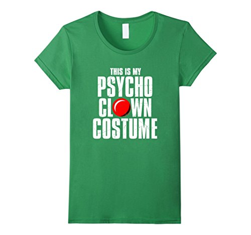 Female Psycho Clown Costume (Womens This is My Psycho Clown Costume Halloween T-Shirt Large Grass)