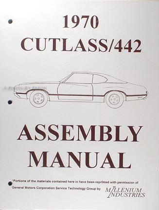 Cutlass Manual Oldsmobile Supreme - 1970 Oldsmobile Assembly Manual Reprint Cutlass 442 S Supreme F-85