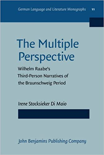 The Multiple Perspective: Wilhelm Raabes Third-Person Narratives of the Braunschweig Period