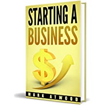 Starting A Business: The 15 Rules For A Successful Business (2018)  Entrepreneurial Mindset, Business Startup Success (Starting A Business, Business Startup, Entrepreneurial Mindset)