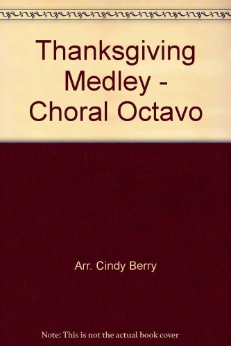 (Thanksgiving Medley - Choral Octavo)