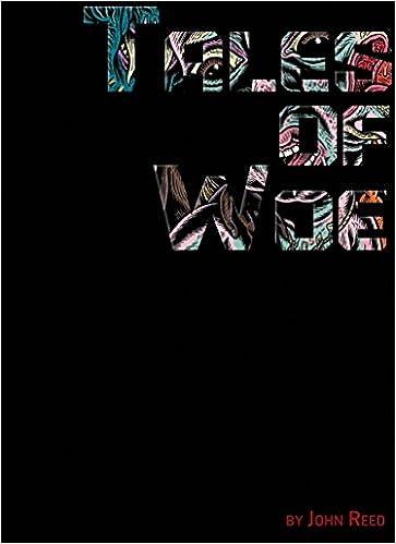 Tales Of Woe John Reed 9781576875407 Amazon Books