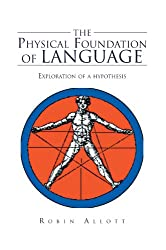 The Physical Foundation Of Language: Exploration of a hypothesis