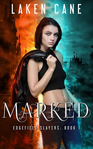 Marked (Edgefield Slayers Book 1)