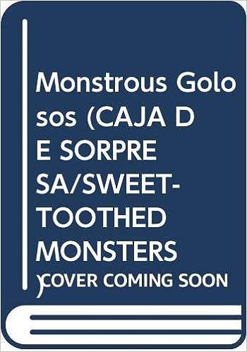 Monstrous Golosos CAJA DE SORPRESA/SWEET-TOOTHED MONSTERS ...