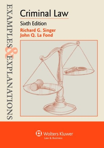 Examples & Explanations: Criminal Law, Sixth Edition