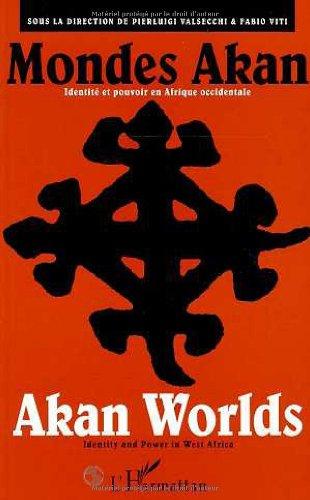 Download Mondes Akan - identité et pouvoir en Afrique occidentale - Akan Worlds - Identity And Power In West Africa PDF