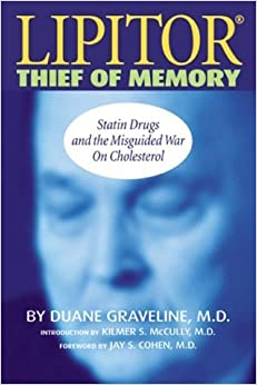 Book Lipitor: Thief of Memory, Statin Drugs and the Misguided War on Cholesterol by M.D. Duane Graveline (2004-01-28)