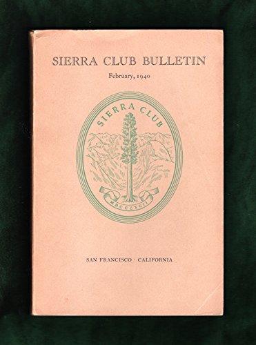 Sierra Club Bulletin - February, 1940. Ansel Adams, Cedric Wright et al Photos; 1st Ascent of Shiprock; 1st High Horse Trip; John Muir Trail; Matterhorn; Early Popocatepetl Ascents; Albert Marshall