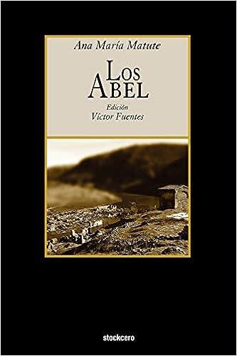 Los Abel: Amazon.es: Matute, Ana Maria, Fuentes, Victor: Libros
