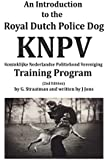 An Introduction to the Royal Dutch Police Dog KNPV Training Program