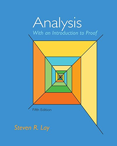 Analysis with an Introduction to Proof (Analysis With An Introduction To Proof Ebook)
